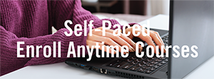 Self-Paced Enroll Anytime Courses