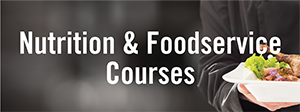 Nutrition & Foodservice Courses